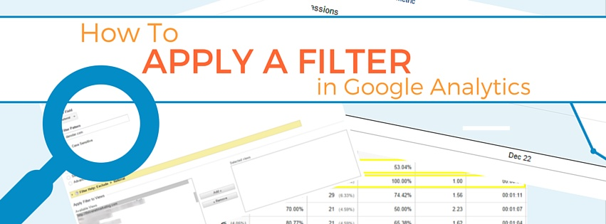 How To Apply A Filter In Google Analytics