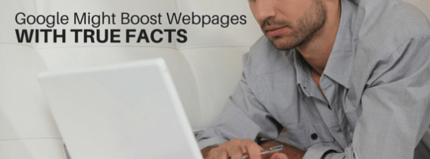 Google May Boost Websites Based On True Facts