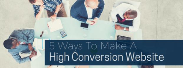5 Ways To Make A High Conversion Website