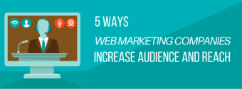 5 Habits of Web Marketing Companies That Increase Audience and Reach