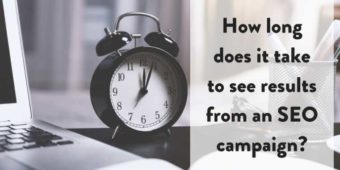 How long does it take to see results from an SEO campaign?