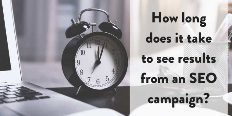 How long to see results from SEO campaign