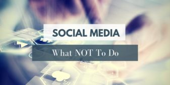 "Social Media ""Don'ts"": How NOT to Use Social Media for Your Business"