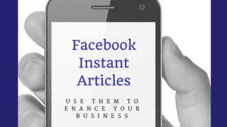 Facebook Instant Articles: What They Are, How to Use Them, and Why They're Everything Right Now