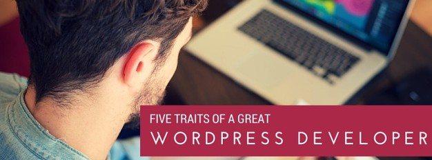 Five Traits of a Great WordPress Developer