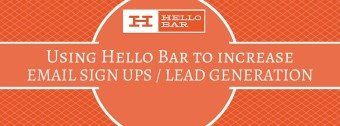 Using Hello Bar For Lead Generation / Email Sign Ups