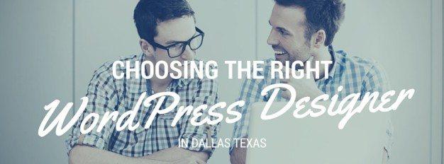 Keys To Selecting The Right WordPress Designer In Dallas